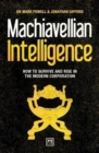 Machiavellian Intelligence : How to Survive and Rise in the Modern Corporation