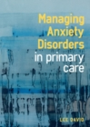 Managing Anxiety Disorders in Primary Care - Book