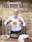 Gennaro's Fast Cook Italian : From fridge to fork in 40 minutes or less - Book