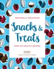 Naturally Delicious Snacks & Treats : Over 100 healthy recipes - Book