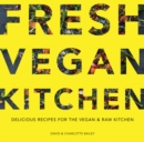 Fresh Vegan Kitchen : Delicious Recipes for the Vegan and Raw Kitchen - Book