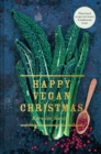 Happy Vegan Christmas : Plant-based recipes for festive Scandinavian feasts