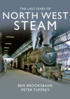 The Last Years Of North West Steam