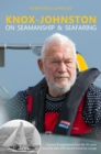 Knox-Johnston on Seamanship & Seafaring : Lessons & experiences from the 50 years since the start of his record breaking voyage