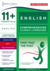 11+ Essentials English Comprehensions: Classic Literature Book 1 : First Past the Post