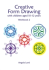 Creative Form Drawing with Children Aged 10-12 : Workbook 2 - Book
