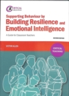 Supporting Behaviour by Building Resilience and Emotional Intelligence : A Guide for Classroom Teachers