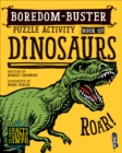 Boredom Buster Puzzle Activity Book of Dinosaurs - Book