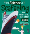 The Science of Seafaring : The Float-tastic Facts about Ships