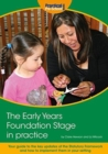 The Early Years Foundation Stage in Practice : Your guide to the key updates of the Statutory Framework and how to implement them in your setting - Book