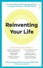 Reinventing Your Life : the breakthrough programme to end negative behaviour and feel great again