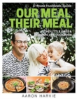 Our Meal , Their Meal : The Little Ones & Grown-Ups Cookbook - Book