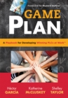 Game Plan : a Playbook for Developing Winning PLCs at Work(TM)