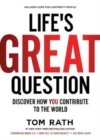 Life's Great Question : Discover How You Contribute To The World
