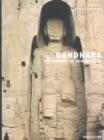 Gandhara : The Memory of Afghanistan