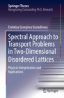 Spectral Approach to Transport Problems in Two-Dimensional Disordered Lattices : Physical Interpretation and Applications