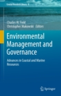 Environmental Management and Governance : Advances in Coastal and Marine Resources