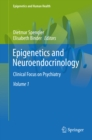 Epigenetics and Neuroendocrinology : Clinical Focus on Psychiatry, Volume 1