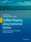 Seafloor Mapping along Continental Shelves : Research and Techniques for Visualizing Benthic Environments