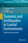 Tsunamis and Earthquakes in Coastal Environments : Significance and Restoration