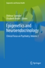 Epigenetics and Neuroendocrinology : Clinical Focus on Psychiatry, Volume 2