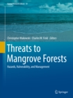 Threats to Mangrove Forests : Hazards, Vulnerability, and Management