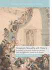 Sculpture, Sexuality and History : Encounters in Literature, Culture and the Arts from the Eighteenth Century to the Present
