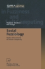Social Fuzziology : Study of Fuzziness of Social Complexity