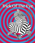Trick of the Eye : How Artists Fool Your Brain - Book