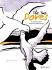 The Two Doves : A Children's Book Inspired by Pablo Picasso - Book