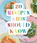 20 Recipes Kids Should Know - Book