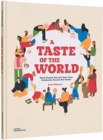 A Taste of the World : What People Eat and How They Celebrate Around the Globe - Book