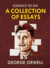 Collections of George Orwell Essays - eBook