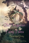 Old Hungarian Fairy Tales : (Illustrated Edition)