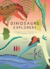 Dinosaurs Explorers : Infographics for Discovering the Prehistoric World - Book