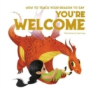 How to Teach your Dragon to Say You're Welcome - Book