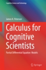 Calculus for Cognitive Scientists : Partial Differential Equation Models
