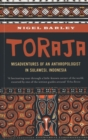 Toraja : Misadventures of a Social Anthropologist in Sulawesi, Indonesia