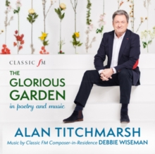 Alan Titchmarsh: The Glorious Garden in Poetry and Music