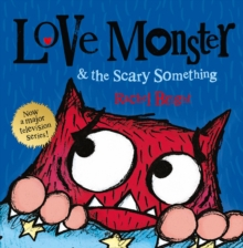 Love Monster and the Scary Something, Paperback / softback Book