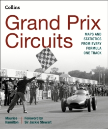 Grand Prix Circuits : Maps and Statistics from Every Formula One Track, Hardback Book