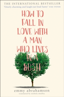 How to Fall in Love with a Man Who Lives in a Bush, Paperback / softback Book