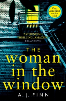 The Woman in the Window : The Most Exciting Debut Thriller of 2018, Hardback Book