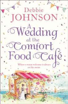 A Wedding at the Comfort Food Cafe, Paperback / softback Book