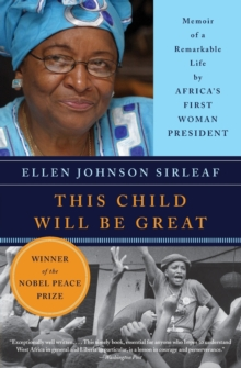 This Child Will Be Great : Memoir of a Remarkable Life by Africa's First Woman President, Paperback / softback Book