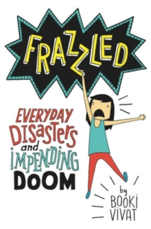Frazzled : Everyday Disasters and Impending Doom, Hardback Book