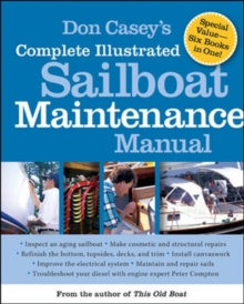 Don Casey's Complete Illustrated Sailboat Maintenance Manual, Hardback Book