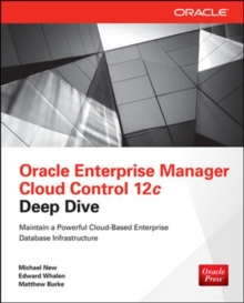 Oracle Enterprise Manager Cloud Control 12c Deep Dive, Paperback / softback Book