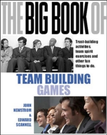 The Big Book of Team Building: Quick, Fun Activities for Building Morale, Communication and Team Spirit (UK Edition), Paperback / softback Book