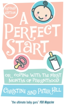 A Perfect Start : Or coping with the first months of parenthood, Paperback / softback Book